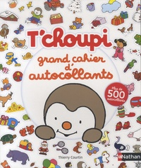 Libérer un téléchargement de livre T'choupi grand cahier d'autocollants  - Avec plus de 500 autocollants 9782092590409 par Thierry Courtin PDF CHM