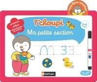 Thierry Courtin - T'choupi - Ma Petite Section - Avec 1 feutre effaçable.