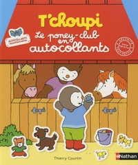 Thierry Courtin - T'choupi poney-club en autocollants.