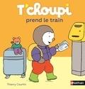 Thierry Courtin - T'choupi prend le train.