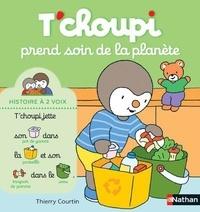 T'choupi prend soin de la planète - Thierry Courtin |