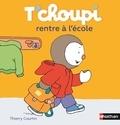 Thierry Courtin - T'choupi rentre à l'école.