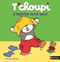 T'choupi s'habille tout seul - Thierry Courtin |