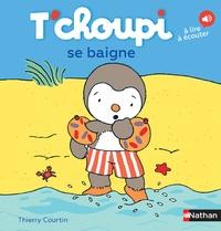 Thierry Courtin - T'choupi se baigne.
