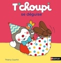 Thierry Courtin - T'choupi se déguise.