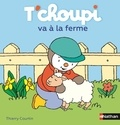 Thierry Courtin - T'choupi va à la ferme.
