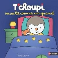 Thierry Courtin - T'choupi va au lit comme un grand.