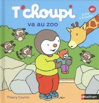 T'choupi va au zoo- A lire, à écouter - Thierry Courtin |