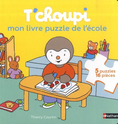 T Choupi Mon Livre Puzzle De L Ecole Avec 5 Puzzles De 16 Pieces Album