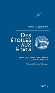 Thierry Courvoisier - Des étoiles aux Etats - Manifeste pour une gouvernance à l'écoute de la science.