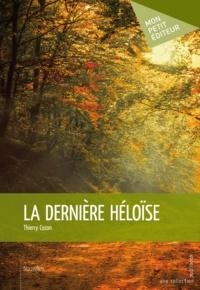 Thierry Cozon - La Dernière Héloïse.