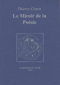 Thierry Cozon - Le miroir de la poésie - L'écriture à encre ouverte.