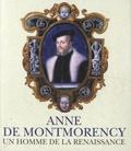 Thierry Crépin-Leblond - Anne de Montmorency, un homme de la Renaissance.