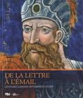 Thierry Crépin-Leblond et Stéphanie Deprouw - De la lettre à l'émail - Léonard Limosin interprète Ovide.