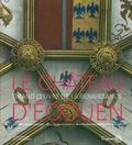 Thierry Crépin-Leblond et Guillaume Fonkenell - Le château d'Ecouen - Grand oeuvre de la Renaissance.
