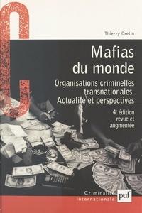 Thierry Cretin et  Centre universitaire de recher - Mafias du monde - Organisations criminelles transnationales : actualité et perspectives.