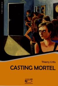 Thierry Crifo - Casting mortel.