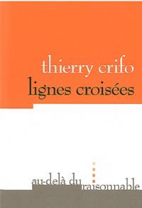 Thierry Crifo - Lignes croisées.
