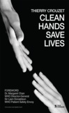 Thierry Crouzet et Margaret Chan - Clean Hands Save Lives.