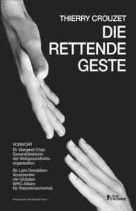 Thierry Crouzet et Sir Liam Donaldson - Die Rettende Geste.