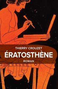 Thierry Crouzet - Eratosthène.