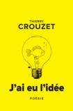 Thierry Crouzet - J'ai eu l'idée.