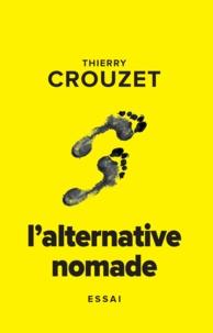 Thierry Crouzet - L'alternative nomade.