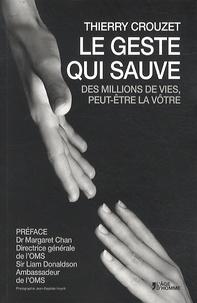 Thierry Crouzet - Le geste qui sauve.