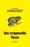Thierry Crouzet - Les crapauds fous.