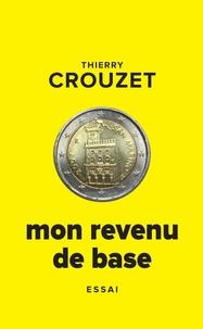 Thierry Crouzet - Mon revenu de base.