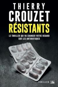 Thierry Crouzet - Résistants.