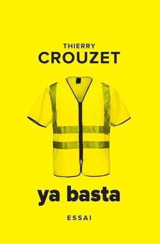 Thierry Crouzet - Ya Basta - Du printemps arabe à Nuit debout.