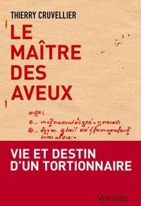 Thierry Cruvelier - Le maître des aveux.