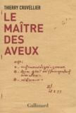 Thierry Cruvellier - Le maître des aveux.