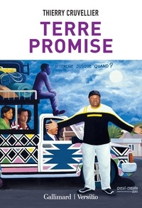 Thierry Cruvellier - Terre promise.
