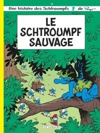 Thierry Culliford et Luc Parthoens - Les Schtroumpfs Tome 19 : Le Schtroumpf sauvage.