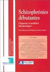 Thierry d' Amato - Schizophrénies débutantes : diagnostic et modalités thérapeutiques.