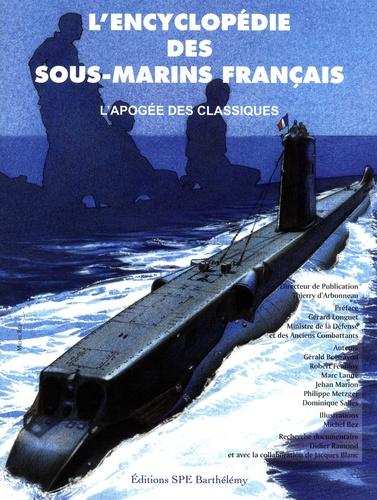 L'encyclopédie des sous-marins français. Tome 3, L'apogée des classiques