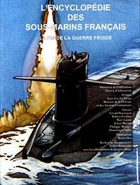 Thierry d' Arbonneau - L'encyclopédie des sous-marins français - Tome 4, La fin de la guerre froide.