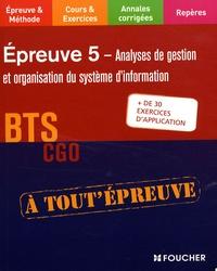 Thierry Dagorne et Frédéric Desaint - Analyses de gestion et organisation du système d'information BTS CGO Epreuve 5.