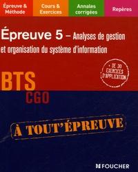 Epreuve 5 Analyses de gestion et organisation du système d'information BTS CGO - Thierry Dagorne |