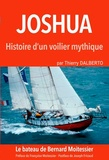 Thierry Dalberto - Joshua - Histoire d'un voilier mythique.