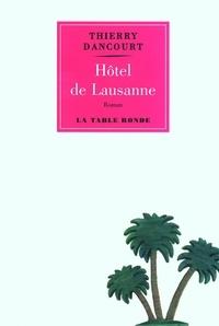 Thierry Dancourt - Hôtel de Lausanne.