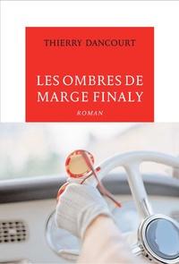 Thierry Dancourt - Les ombres de Marge Finaly.