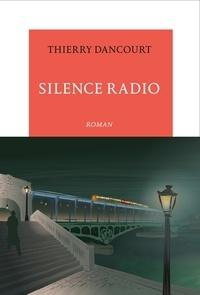 Thierry Dancourt - Silence radio.