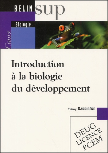 Thierry Darribère - Introduction à la biologie du développement.