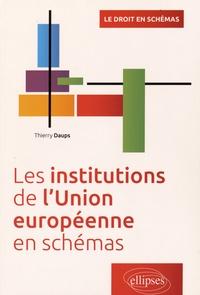 Thierry Daups - Les institutions de l'Union européenne en schémas.