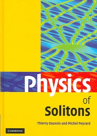Thierry Dauxois et Michel Peyrard - Physics of Solitons.