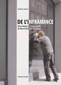 Thierry Davila - De l'inframince - Brève histoire de l'imperceptible, de Marcel Duchamp à nos jours.