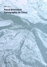 Thierry Davila - Pascal Broccolichi, cartographie de l'inouï. 1 DVD
